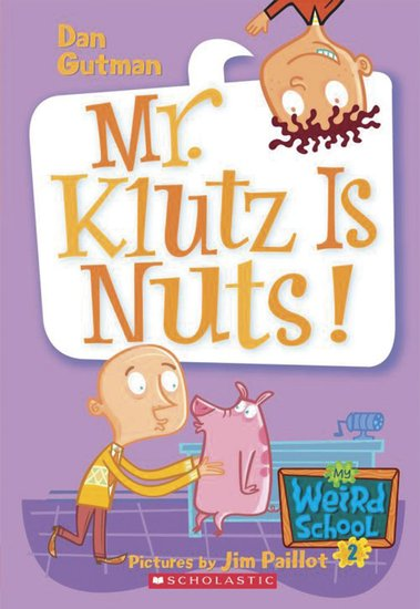 My Weird School: Mr Klutz is Nuts!