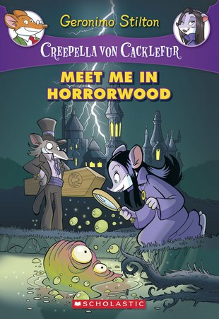 Creepella Von Cacklefur: Meet Me in Horrorwood