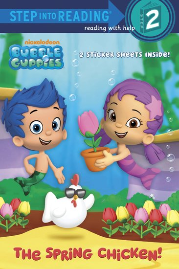 Step into Reading: Bubble Guppies -  The Spring Chicken!