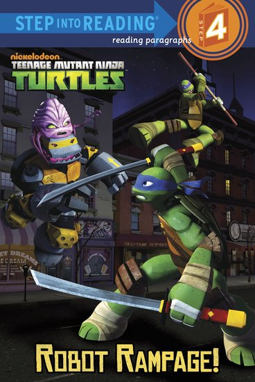 Step into Reading: Teenage Mutant Ninja Turtles – Robot Rampage!