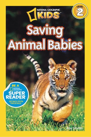 National Geographic Kids Reader: Saving Animal Babies