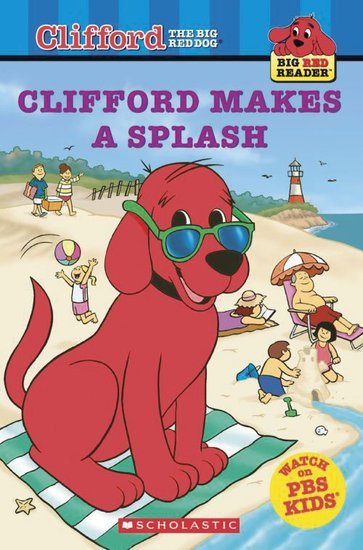 Clifford Big Red Reader: Clifford Makes a Splash