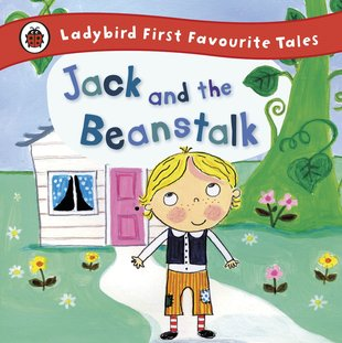 Ladybird First Favourite Tales: Jack and the Beanstalk