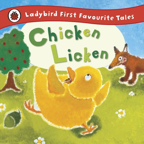 Ladybird First Favourite Tales: Chicken Licken