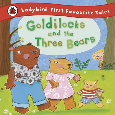 Ladybird First Favourite Tales: Goldilocks and the Three Bears