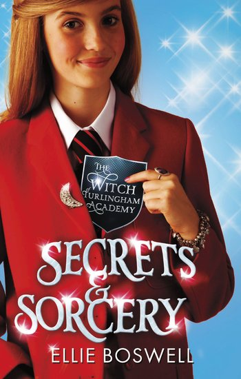 The Witch of Turlingham Academy: Secrets and Sorcery