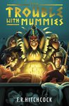 The Trouble with Mummies