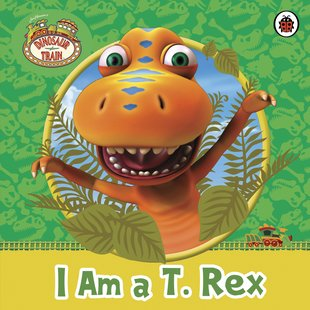 Dinosaur Train: I Am a T. Rex