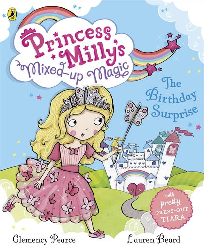 Princess Milly's Mixed Up Magic: The Birthday Surprise
