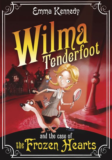Wilma Tenderfood and the Case of the Frozen Hearts