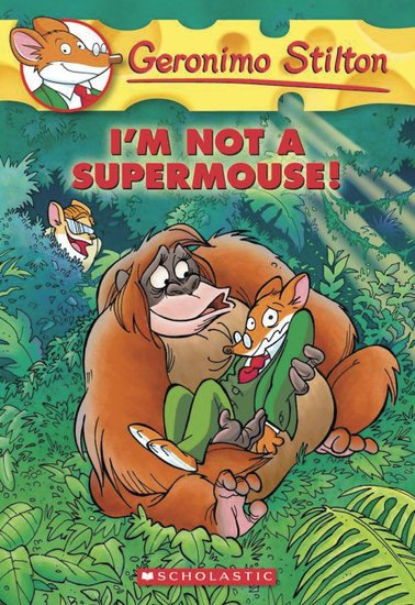 Geronimo Stilton: I'm Not a Supermouse!
