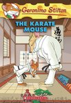 Geronimo Stilton: The Karate Mouse