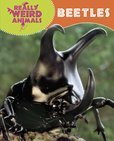 Really Weird Animals: Beetles