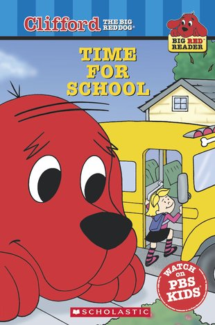 Clifford Big Red Reader: Time for School