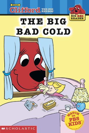 Clifford Big Red Reader: The Big Bad Cold