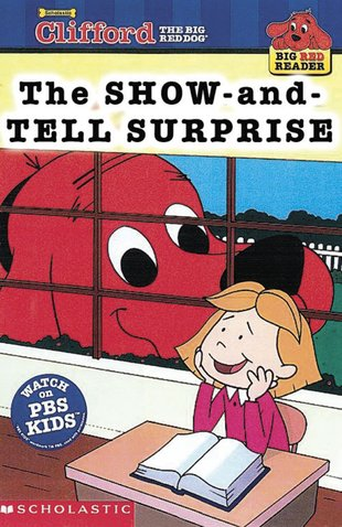 Clifford Big Red Reader: The Show-and-Tell Surprise
