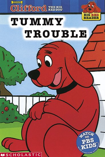 Clifford Big Red Reader: Tummy Trouble