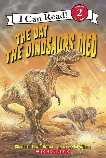 I Can Read! The Day the Dinosaurs Died