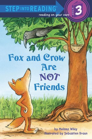 Step into Reading: Fox and Crow Are Not Friends
