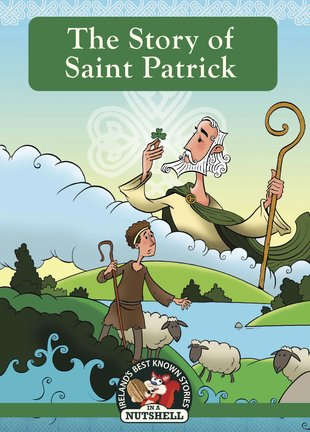 In a Nutshell: The Story of Saint Patrick