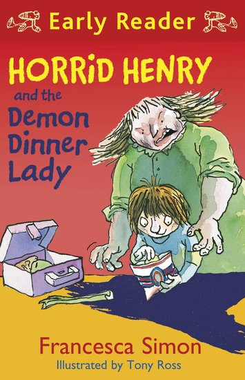 Horrid Henry and the Demon Dinner Lady