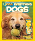 National Geographic Kids: Everything Dogs