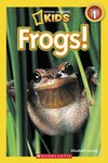 National Geographic Reader: Frogs!