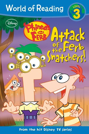 World of Reading: Phineas and Ferb - Attack of the Ferb Snatchers!