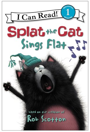 I Can Read! Splat the Cat Sings Flat