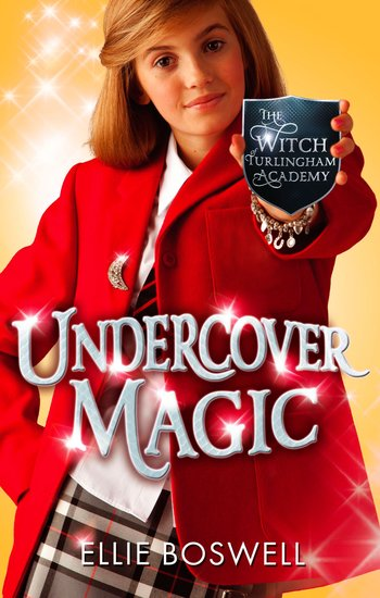 The Witch of Turlingham Academy: Undercover Magic