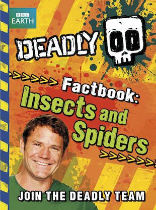 Deadly 60 Factbook: Insects and Spiders