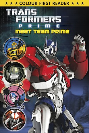 Colour First Reader: Transformers Prime - Meet Team Prime