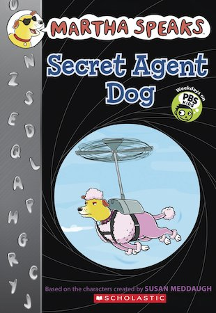 Martha Speaks: Secret Agent Dog
