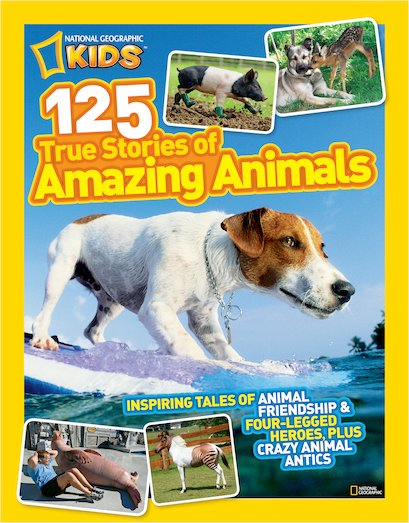 National Geographic Kids: 125 Stories of Amazing Animals