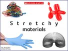 Stretchy materials