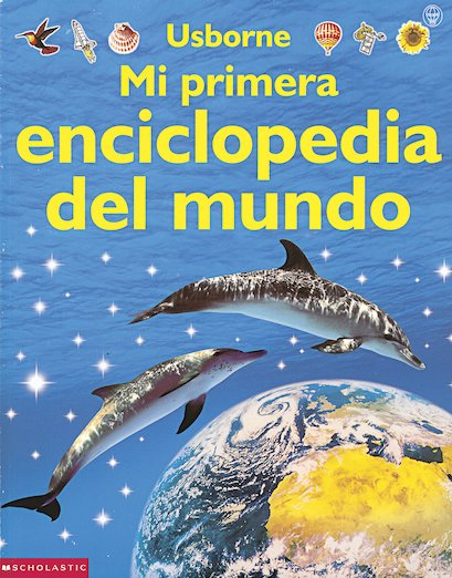 Mi primera enciclopedia del mundo / Usborne First Encyclopedia of Our World