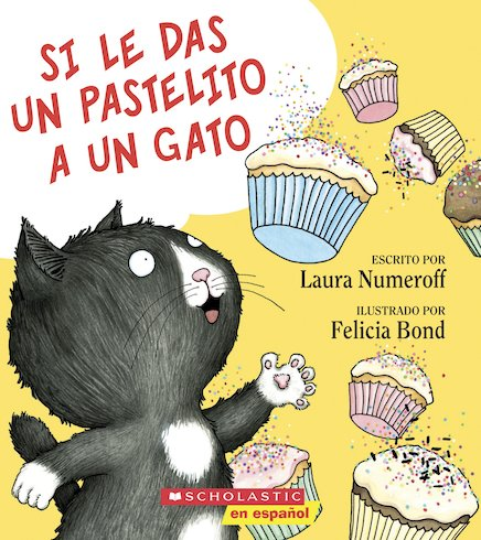 Si le das un pastelito a un gato / If You Give A Cat A Cupcake