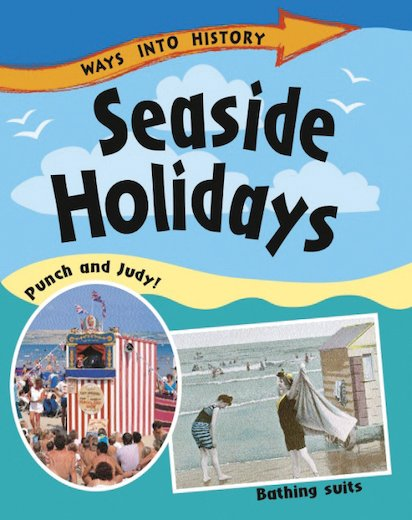 Ways into History: Seaside Holidays