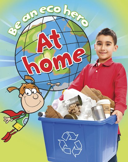 Be an Eco Hero: At Home