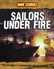 War Stories: Sailors Under Fire