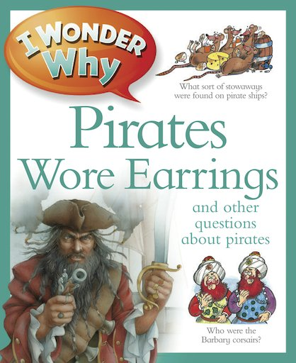 I Wonder Why: Pirates Wore Earrings