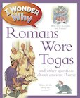I Wonder Why: Romans Wore Togas