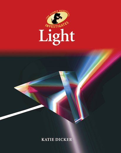 The Science Detective Investigates: Light