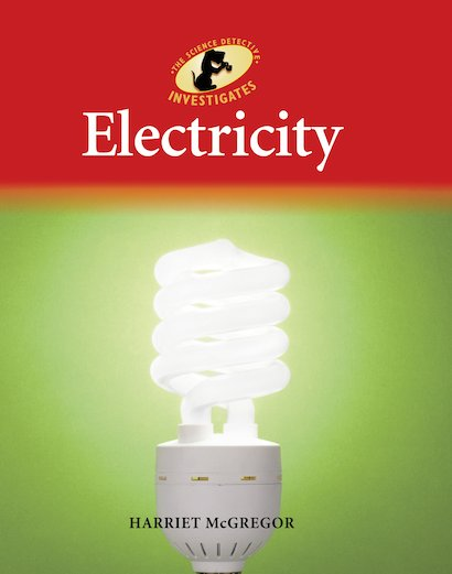 The Science Detective Investigates: Electricity