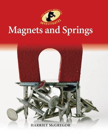 The Science Detective Investigates: Magnets and Springs