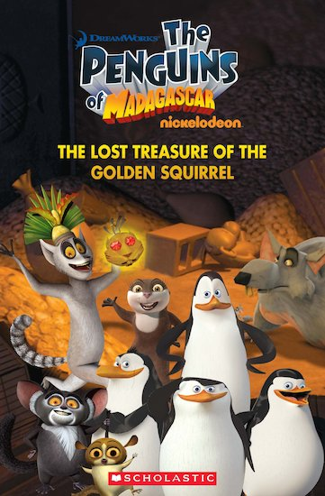 The Penguins of Madagascar: The Lost Treasure of the Golden Squirrel (Book and CD)