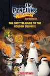 The Penguins of Madagascar: The Lost Treasure of the Golden Squirrel (Book only)