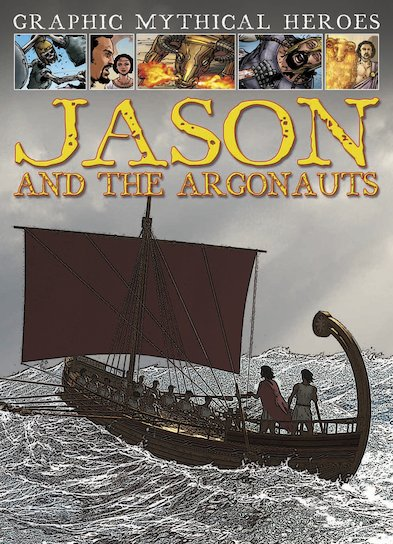 Graphic Mythical Heroes: Jason and the Argonauts