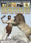 Graphic Mythical Heroes: Hercules Fights the Nemean Lion