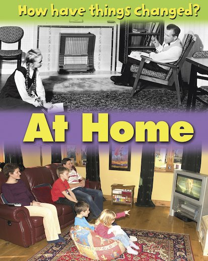 How Have Things Changed? At Home